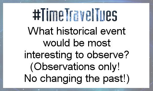 Time Travel Week: When would you go?