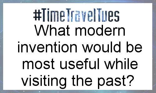 Time Travel Week: Modern Invention